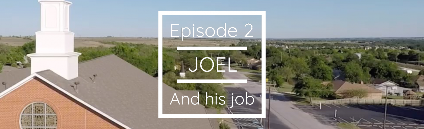 Episode 2 - Joel and his Job
