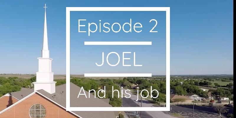 Episode 2 - Joel and his Job