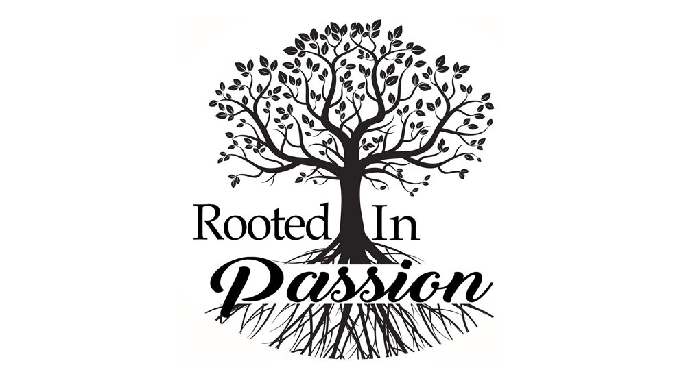 Rooted in Passion