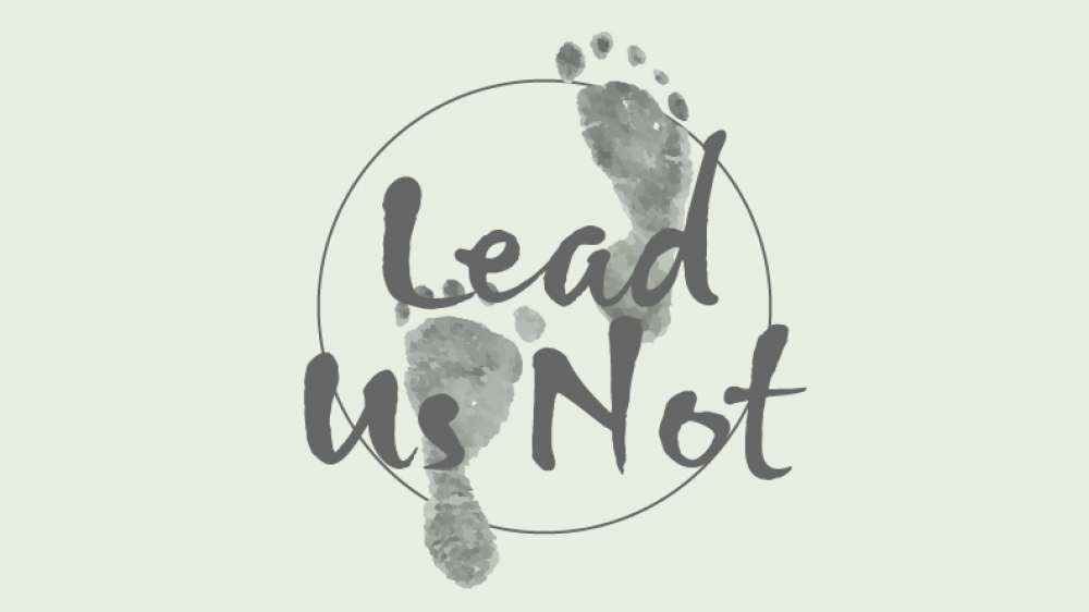 Lead Us Not